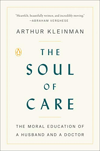 The Soul of Care by Arthur Klienman